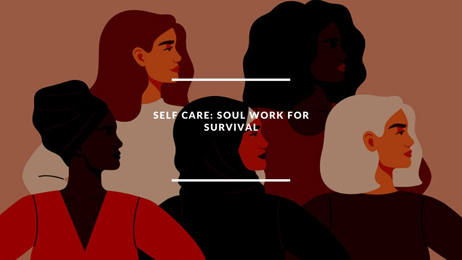 Self Care: Soul work for survival